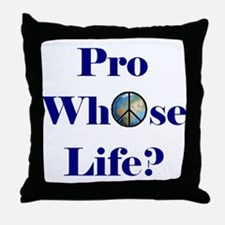 Pro Whose Life? Throw Pillow