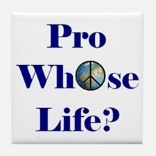 Pro Whose Life? Tile Coaster