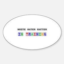 White Water Rafter In Training Oval Decal