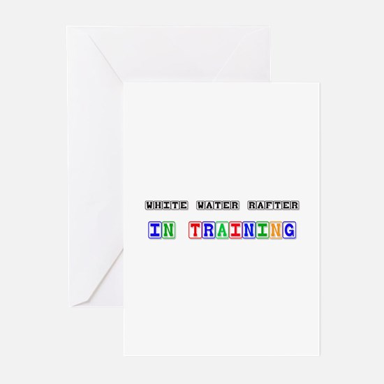 White Water Rafter In Training Greeting Cards (Pk