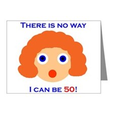 There's No Way I Can Be 50! Note Cards (Pk of 20)