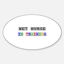 Wet Nurse In Training Oval Decal