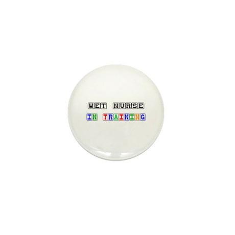 Wet Nurse In Training Mini Button (10 pack)