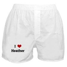 I Love Heather Boxer Shorts