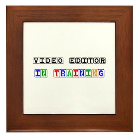 Video Editor In Training Framed Tile