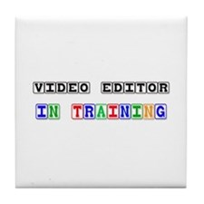 Video Editor In Training Tile Coaster
