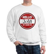 Hello my name is John Sweatshirt