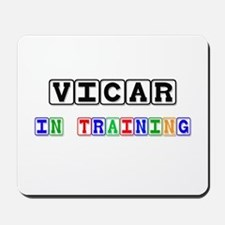Vicar In Training Mousepad