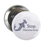 "Stop Hammertime 2.25"" Button (10 pack)"