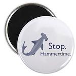 Stop Hammertime Magnet