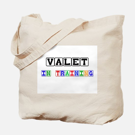 Valet In Training Tote Bag