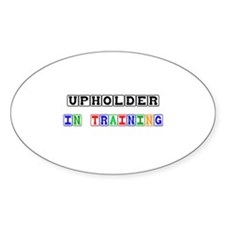 Upholder In Training Oval Decal