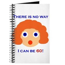 There's No Way I Can Be 60! Journal