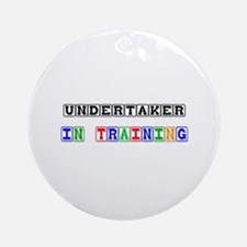 Undertaker In Training Ornament (Round)