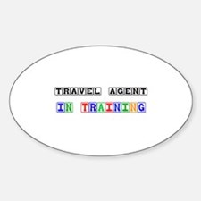 Travel Agent In Training Oval Decal