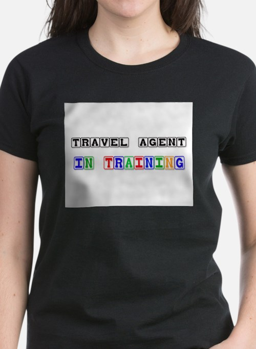 Travel Agent In Training Tee