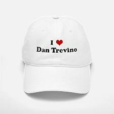 I Love Dan Trevino Baseball Baseball Cap
