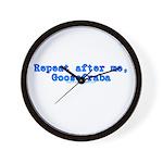 Repeat After Me Goosefraba Wall Clock