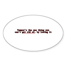 Tempers The One Thing You Can Oval Decal