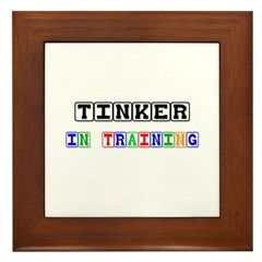 Tinker In Training Framed Tile