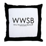 Who Would Sue Blame? Throw Pillow