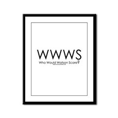 Who Would Watson Scare? Framed Panel Print