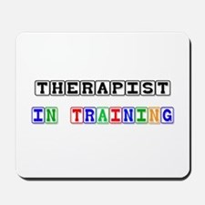 Therapist In Training Mousepad
