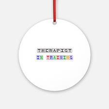 Therapist In Training Ornament (Round)