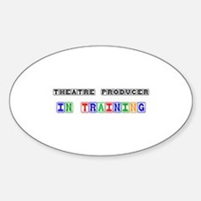 Theatre Producer In Training Oval Decal