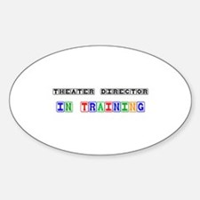 Theater Director In Training Oval Decal