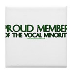 Proud Member of The Vocal Min Tile Coaster