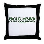 Proud Member of The Vocal Min Throw Pillow