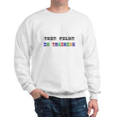 Test Pilot In Training Sweatshirt