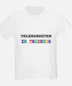 Telemarketer In Training T-Shirt