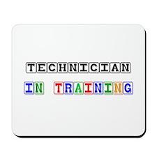 Technician In Training Mousepad