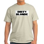 Dirty Blonde Ash Grey T-Shirt