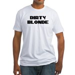 Dirty Blonde Fitted T-Shirt