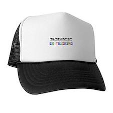Tattooist In Training Trucker Hat