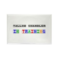 Tallow Chandler In Training Rectangle Magnet (10 p