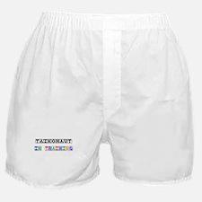 Taikonaut In Training Boxer Shorts