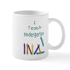 I Teach Kindergarten! Mug