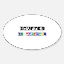 Stuffer In Training Oval Decal