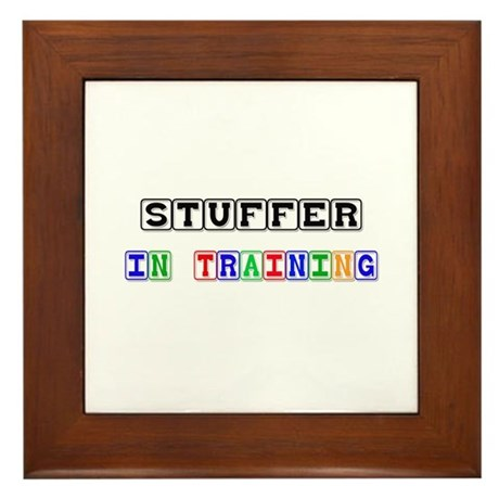 Stuffer In Training Framed Tile