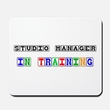 Studio Manager In Training Mousepad