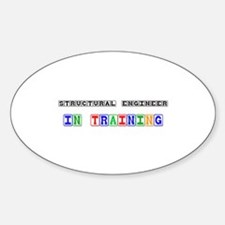 Structural Engineer In Training Oval Decal