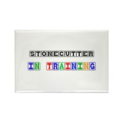 Stonecutter In Training Rectangle Magnet