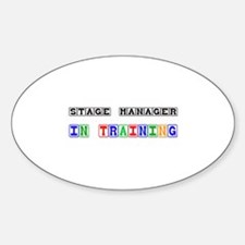 Stage Manager In Training Oval Decal
