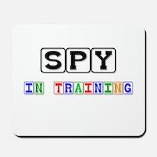 Spy In Training Mousepad