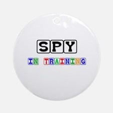 Spy In Training Ornament (Round)