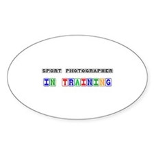Sport Photographer In Training Oval Decal